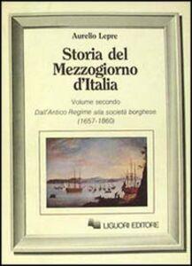 Foto Cover di Storia del Mezzogiorno d'Italia. Vol. 2: Dall'antico regime alla società borghese., Libro di Aurelio Lepre, edito da Liguori
