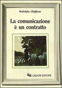 Libro La comunicazione è un contratto Rodolphe Ghiglione