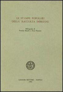 Foto Cover di Le stampe popolari della Raccolta Imbriani, Libro di Patricia Bianchi,Rosa Franzese, edito da Liguori