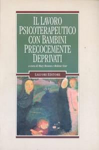 Libro Il lavoro psicoterapeutico con bambini precocemente deprivati Mary Boston , Rolene Szur