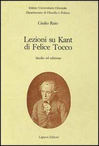 Foto Cover di Lezioni su Kant di Felice Tocco. Studio ed edizioni, Libro di Giulio Raio, edito da Liguori