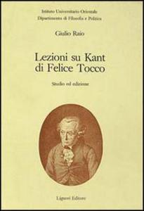 Libro Lezioni su Kant di Felice Tocco. Studio ed edizioni Giulio Raio