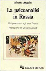 Libro La psicoanalisi in Russia. Dai precursori agli anni trenta Alberto Angelini