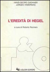 Libro L' eredità di Hegel Hans G. Gadamer , Jürgen Habermas