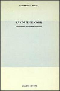 La corte dei Conti. Orientamento, Strutture e Attribuzioni