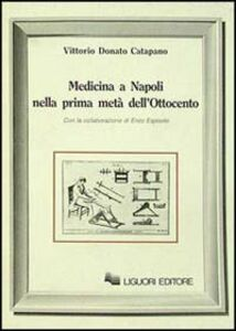 Libro Medicina a Napoli nella prima metà dell'Ottocento Vittorio D. Catapano