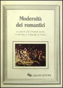 Libro Modernità dei romantici Massimo Bacigalupo , J. Beer , Harold Bloom