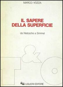 Libro Il sapere della superficie. Da Nietzsche a Simmel Marco Vozza