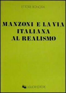 Libro Manzoni e la via italiana al realismo Ettore Bonora