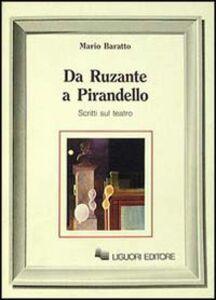 Libro Da Ruzante a Pirandello. Scritti sul teatro Mario Baratto