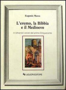 Foto Cover di L' eremo, la Bibbia e il Medioevo in umanisti veneti del primo Cinquecento, Libro di Eugenio Massa, edito da Liguori