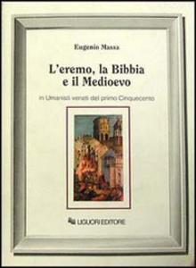 Libro L' eremo, la Bibbia e il Medioevo in umanisti veneti del primo Cinquecento Eugenio Massa