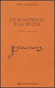 Foto Cover di Lo scantinato e la ruota, Libro di Tirso de Molina, edito da Liguori
