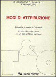 Libro Modi di attribuzione. Filosofia e teoria dei sistemi Rino Genovese , Carla Benedetti , Paolo Garbolino