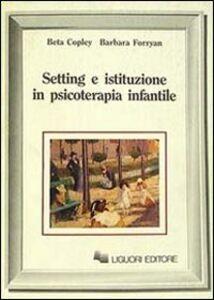 Libro Setting e istituzione in psicoterapia infantile Beta Copley , Barbara Forryan