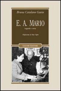 Libro E. A. Mario. Leggenda e Storia. Con CD Audio Bruna Catalano Gaeta