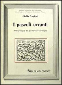 I pascoli erranti. Antropologia del pastore in Sardegna