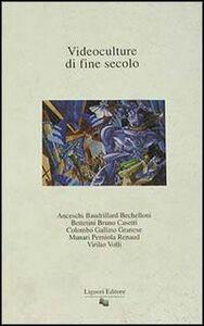 Foto Cover di Videoculture di fine secolo, Libro di Giovanni Anceschi, edito da Liguori
