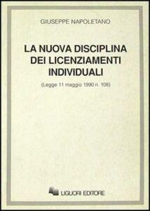 Libro La nuova disciplina dei licenziamenti individuali. Legge 11 maggio 1990 n. 108 Giuseppe Napoletano