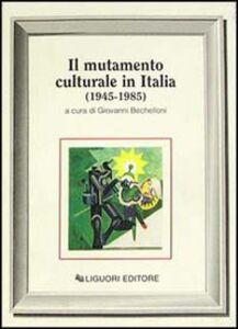 Libro Il mutamento culturale in Italia (1945-1985)