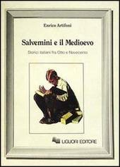 Salvemini e il Medioevo. Storici italiani fra Otto e Novecento