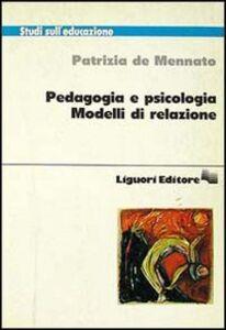 Libro Pedagogia e psicologia. Modelli di relazione Patrizia De Mennato