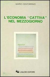 L' economia «Cattiva» nel Mezzogiorno