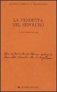 Libro La vendetta nel sepolcro Alonso de Cordova y Maldonado