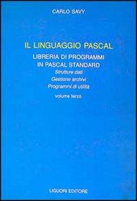 Il linguaggio Pascal. Vol. 3: Libreria di programmi in Pascal Standard.