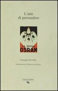 Libro L' arte di persuadere Giuseppe Prezzolini