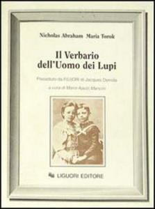 Libro Il verbario dell'uomo dei lupi. Preceduto da F(u)ori di Jacques Derrida Nicholas Abraham , Maria Torok