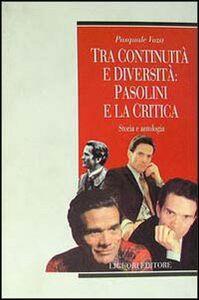 Foto Cover di Tra continuità e diversità: Pasolini e la critica. Storia e antologia, Libro di Pasquale Voza, edito da Liguori