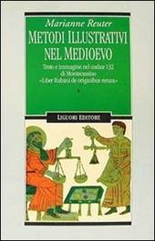 Metodi illustrativi nel Medioevo. Testo e immagine nel Codice 132 di Montecassino. «Liber Rabani de originibus rerum»