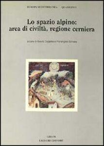 Libro Lo spazio alpino: area di civiltà, regione cerniera