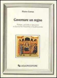 Libro Governare un regno. Potere, società e istituzioni in Sicilia fra Trecento e Quattrocento Pietro Corrao