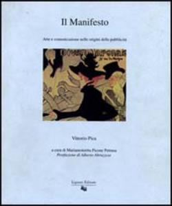 Libro Il manifesto. Arte e comunicazione nelle origini della pubblicità Vittorio Pica