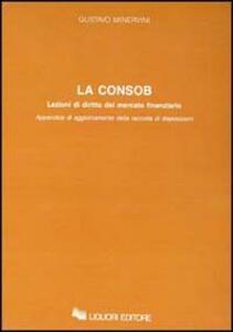 La consob. Lezioni di diritto del mercato finanziario. Appendice di aggiornamento della raccolta di disposizioni
