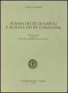 Libro Summa dei re di Napoli e Sicilia e dei re d'Aragona Lupo de Spechio