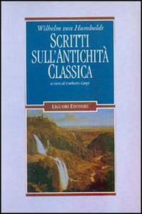 Libro Scritti sull'antichità classica Wilhelm von Humboldt