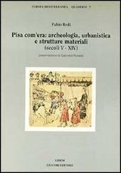 Pisa com'era: archeologia, urbanistica e strutture materiali (secoli V-XIV)