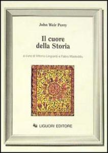Libro Il cuore della storia John W. Perry