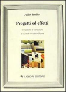 Progetti ed effetti. Il mestiere di valutatore - Judith Tendler - copertina