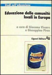 Foto Cover di Educazione delle comunità locali in Europa, Libro di  edito da Liguori