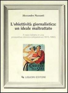 L' obiettività giornalistica: un ideale maltrattato. Il caso italiano in una prospettiva storico-comparativa (1815-1990)