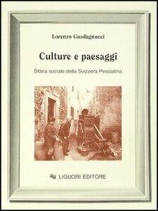 Libro Culture e paesaggi. Storia sociale della Svizzera pesciatina Lorenzo Guadagnucci