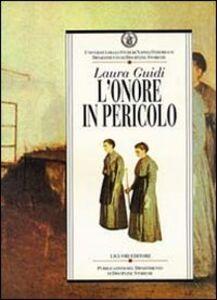 Foto Cover di L' onore in pericolo. Carità e reclusione femminile nell'Ottocento napoletano, Libro di Laura Guidi, edito da Liguori