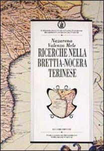 Libro Ricerche nella Brettia-Nocera Terinese. Risultati degli scavi e ipotesi di lavoro Nazarena Valenza Mele