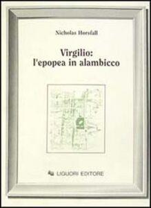 Foto Cover di Virgilio: l'epopea in alambicco, Libro di Nicholas Horsfall, edito da Liguori