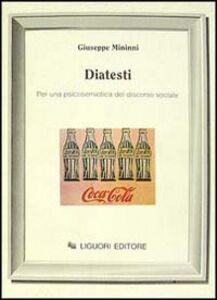 Libro Diatesti. Per una psicosemiotica del discorso sociale Giuseppe Mininni