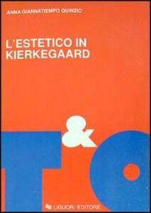 Libro L' estetico in Kierkegaard Anna Giannatiempo Quinzio